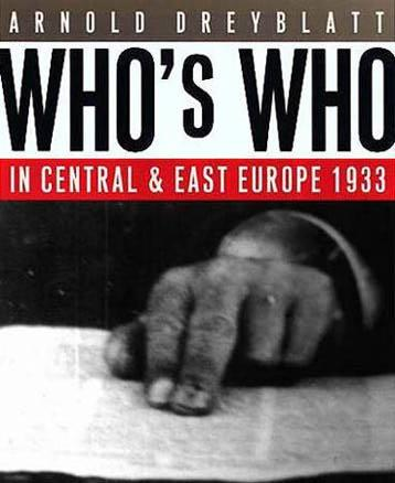 Arnold Dreyblatt: Who is Who in Central & East Europe 1933